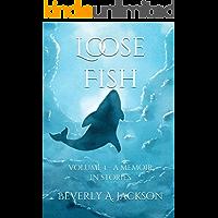 Loose Fish: Vol. 1  -  A Memoir in Stories