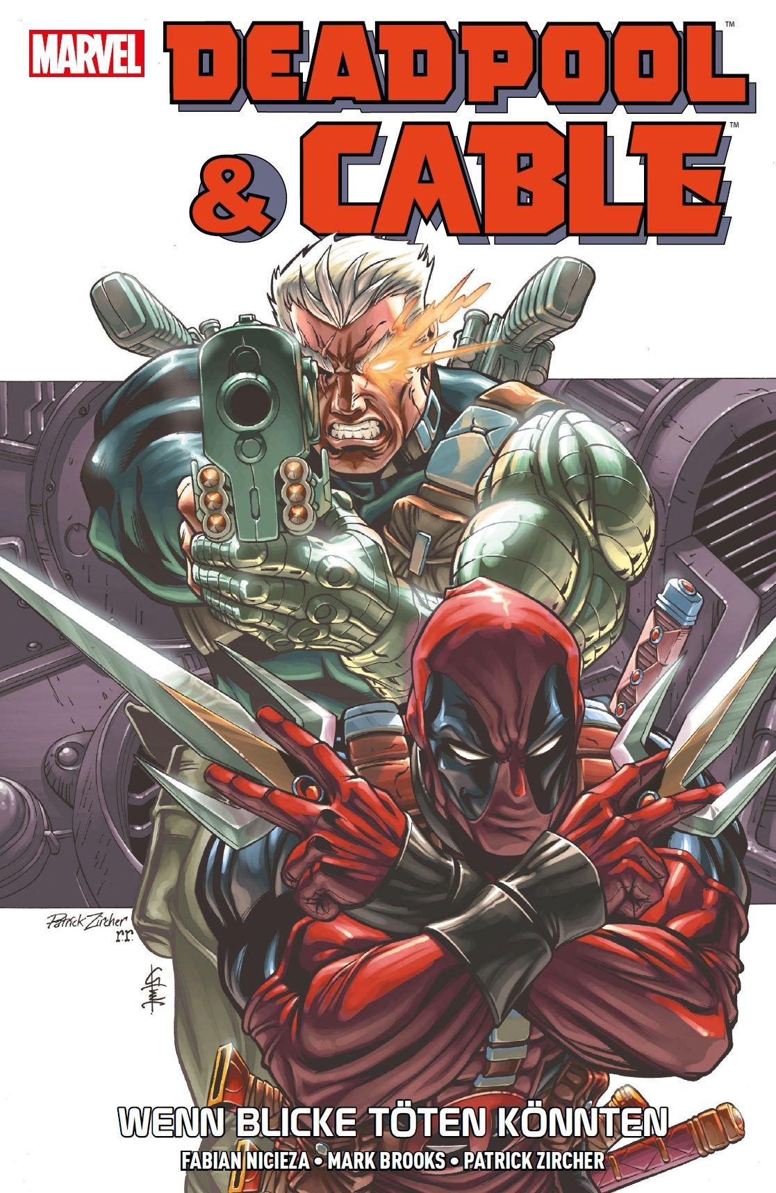 Deadpool & Cable: Wenn Blicke töten könnten: Amazon.de: Fabian Nicieza,  Patrick Zircher, Mark Brooks, Michael Strittmatter: Bücher
