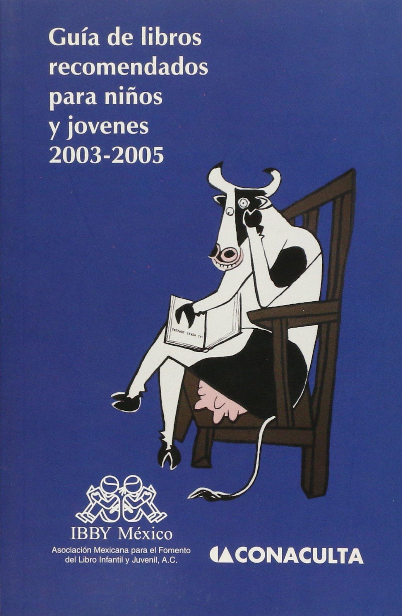 Guía de libros recomendados para niños y jovenes 2003-2005 ...