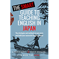 The Smart Guide to Teaching English in Japan (English Edition)