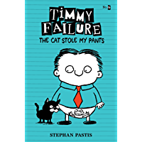 Timmy Failure: The Cat Stole My Pants (English Edition)