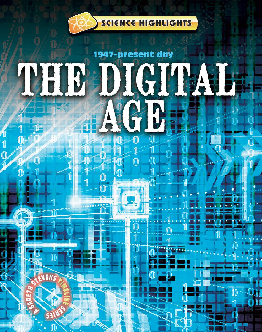 Download The Digital Age: 1947-Present Day (Science Highlights) pdf epub