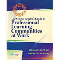 The School Leader's Guide to Professional Learning Communities at Work TM (Essentials for Principals)