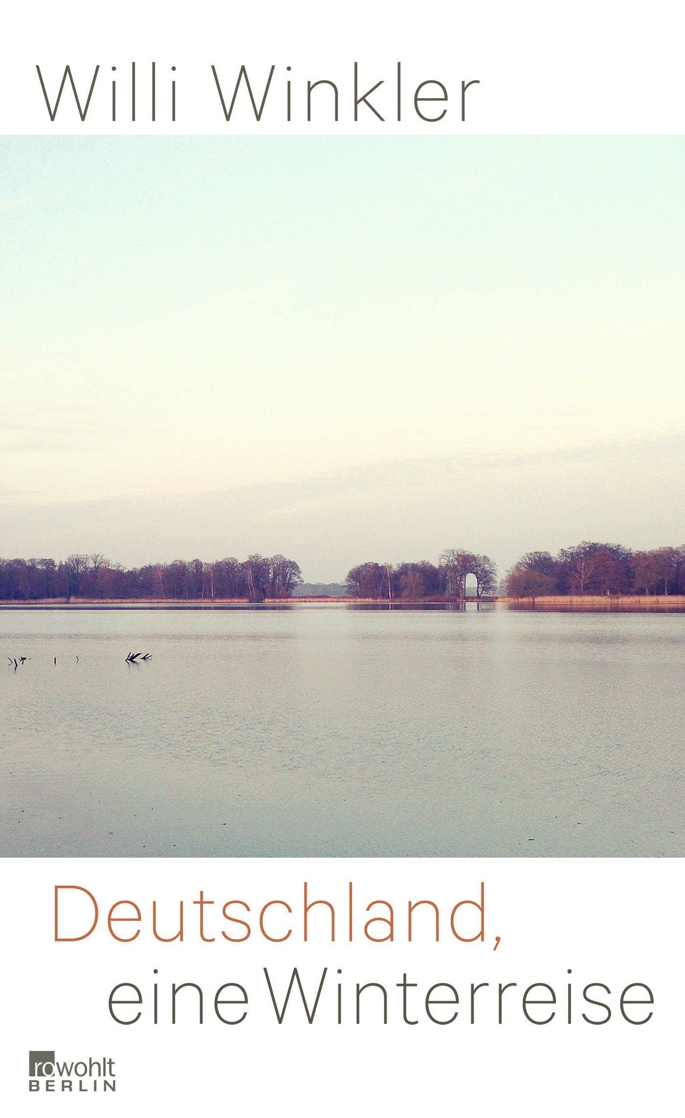 Deutschland, eine Winterreise: Amazon.de: Willi Winkler: Bücher