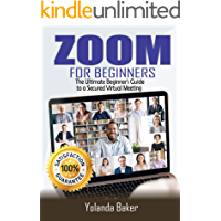 ZOOM FOR BEGINNERS: The Ultimate Beginner's Guide to a Secured Virtual Meeting book cover