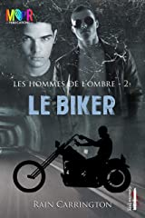 Le Biker (Les Hommes de l'Ombre t. 2) (French Edition) Kindle Edition