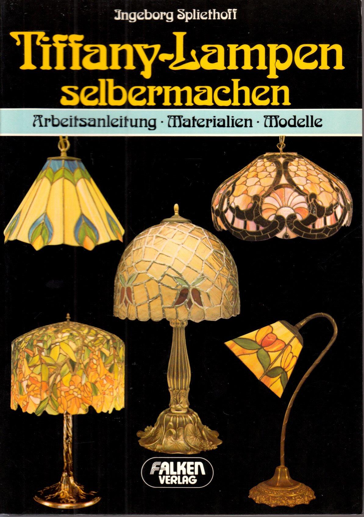 Tiffany - Lampen selbermachen. Arbeitsanleitung, Materialien ...