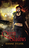 Queen of Shadows (A Novel of the Shadow World Book 1)