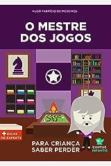 Livro infantil para o filho saber perder.: O Mestre dos Jogos: psicologia infantil, lidar com derrota, frustração, falta de paciência. (Contos infantis que inspiram. 5) eBook Kindle