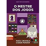 Livro infantil para o filho saber perder.: O Mestre dos Jogos: psicologia infantil, lidar com derrota, frustração, falta de p