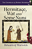 Hermitage, Wat and Some Nuns (The Chronicles of Brother Hermitage Book 6)