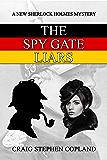 The Spy Gate Liars: A New Sherlock Holmes Mystery (New Sherlock Holmes Mysteries Book 23)