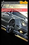Automobili Eccellenti 6 (Italian Edition)