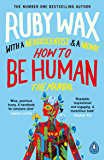 How to Be Human: The Manual (English Edition)