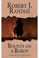 Bounty on a Baron (Decker Bounty Hunter Book 4) Kindle Edition