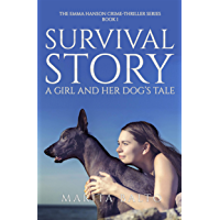 Survival Story: A Girl and Her Dog's Tale (The Emma Hanson Crime-Thriller Series Book 1) (English Edition)