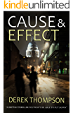 CAUSE & EFFECT a thriller you won't want to put down (English Edition)