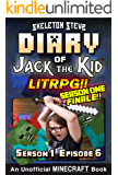 Diary of Jack the Kid - A Minecraft LitRPG - Season 1 Episode 6 (Book 6) : Unofficial Minecraft Books for Kids, Teens, & Nerds - LitRPG Adventure Fan Fiction ... Diaries Collection - Jack the Kid LitRPG)