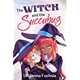 The Witch and the Succubus (Lovely Witch Book 1)