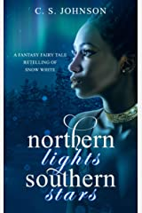 Northern Lights, Southern Stars: A Fantasy Fairy Tale Retelling of Snow White Kindle Edition