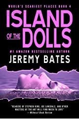 Island of the Dolls: A psychological horror thriller (World's Scariest Places Book 4) Kindle Edition