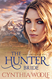 The Hunter Bride: Historical Western Romance (Hope's Crossing Book 1)