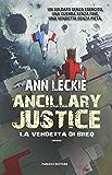 Ancillary justice - La vendetta di Breq (Fanucci Narrativa)