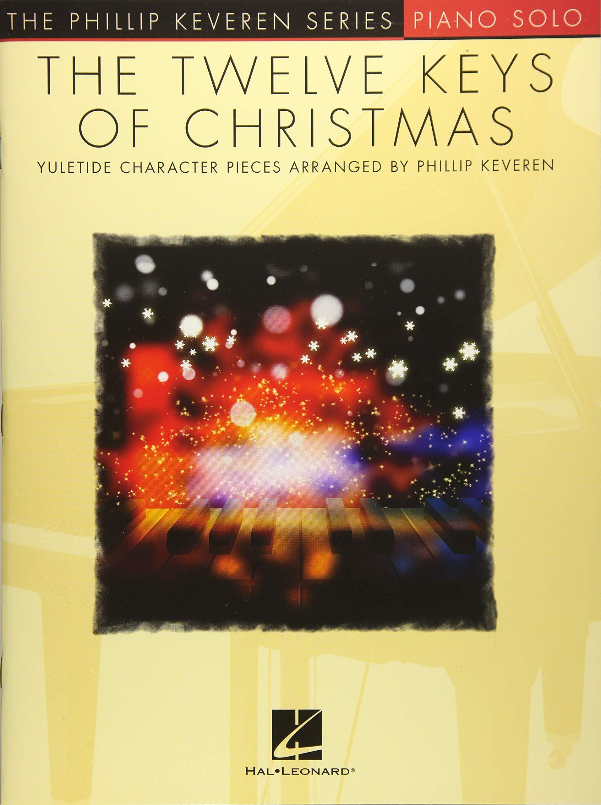The Twelve Keys of Christmas: The Phillip Keveren Series: Phillip ...