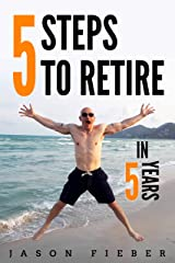 5 Steps To Retire In 5 Years Kindle Edition