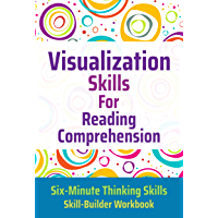 Visualization Skills for Reading Comprehension (Six-Minute Thinking Skills Book 2) (English Edition)