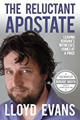 The Reluctant Apostate: Leaving Jehovah's Witnesses Comes at a Price Kindle Edition