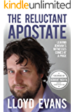 The Reluctant Apostate: Leaving Jehovah's Witnesses Comes at a Price (English Edition)