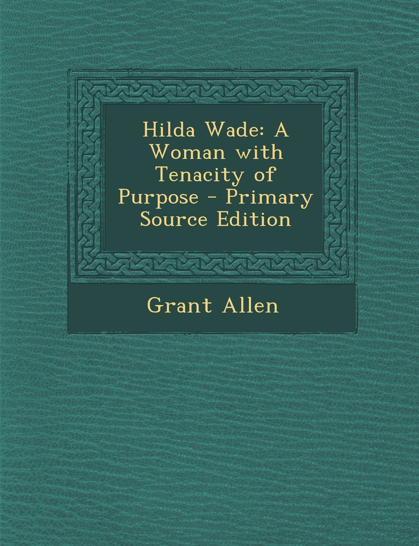 Read Online Hilda Wade: A Woman with Tenacity of Purpose ebook