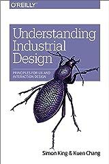 Understanding Industrial Design: Principles for UX and Interaction Design Paperback