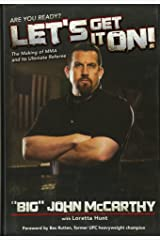 Let's Get It On!: The Making of MMA and Its Ultimate Referee (Spirit of the River Series) Hardcover