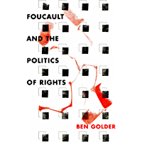Foucault and the Politics of Rights (English Edition)