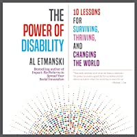 The Power of Disability: Ten Lessons for Surviving, Thriving, and Changing the World