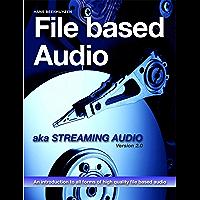 File Based Audio aka. Streaming Audio (English Edition)