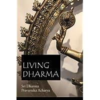 Living Dharma: The Teachings of Sri Dharma Pravartaka Acharya