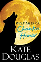 Wolf Tales 7.5: Chanku Honor Kindle Edition