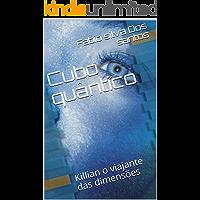 Cubo quântico: Killian o viajante das dimensões