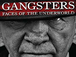 Gangsters: Faces of the Underworld - The Complete First Season