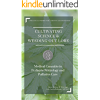 Cultivating Science & Weeding Out Lore:  Medical Cannabis in Pediatric Neurology and Palliative Care