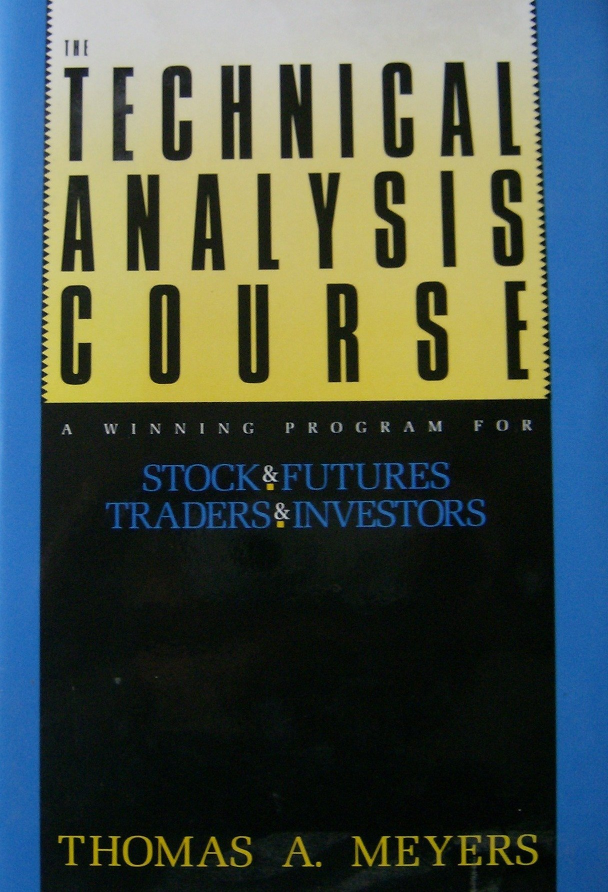 Technical Analysis Course: A Winning Program for Stock and Futures Traders and Investors
