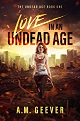 Love in an Undead Age: Undead Age Series #1 (The Undead Age Series) Kindle Edition