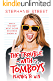 Playing to Win: A Sweet YA Hockey Romance (The Trouble with Tomboys Book2)