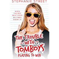 Playing to Win: A Sweet YA Hockey Romance (The Trouble with Tomboys Book2) (English Edition)