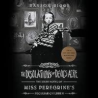 The Desolations of Devil's Acre: Miss Peregrine's Peculiar Children, Book 6