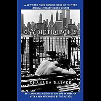 The Gay Metropolis: The Landmark History of Gay Life in America (English Edition)