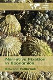 Narrative Fixation in Economics (WEA Books)